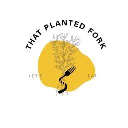 That Planted Fork https://thatplantedfork.com